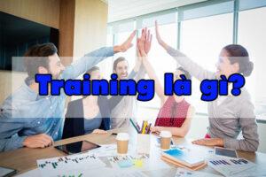 Training là gì?